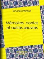 Vente Livre Numérique : Mémoires, contes et autres oeuvres de Charles Perrault  - Paul Lacroix - Charles-Athanase Walckenaer - Charles Perrault