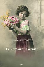 Vente Livre Numérique : Le Roman du Grenier  - Agnès Siegwart
