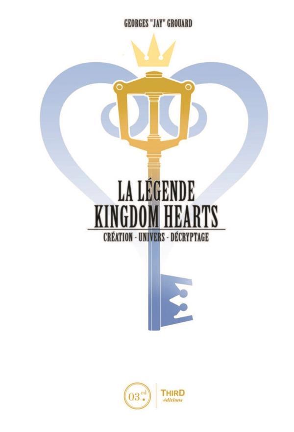 La légende Kingdom Hearts t.1 ; création, univers, décryptage