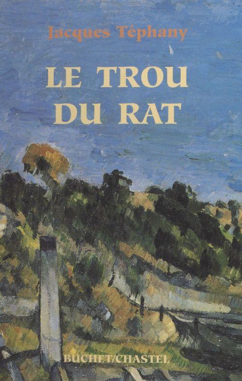 Le trou du rat  - Jacques Téphany