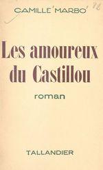 Les amoureux du Castillou  - Camille Marbo