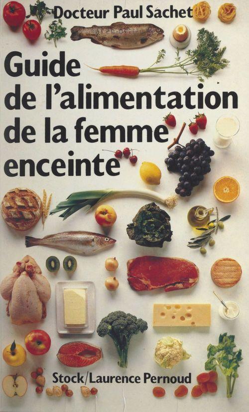 Guide de l'alimentation de la femme enceinte