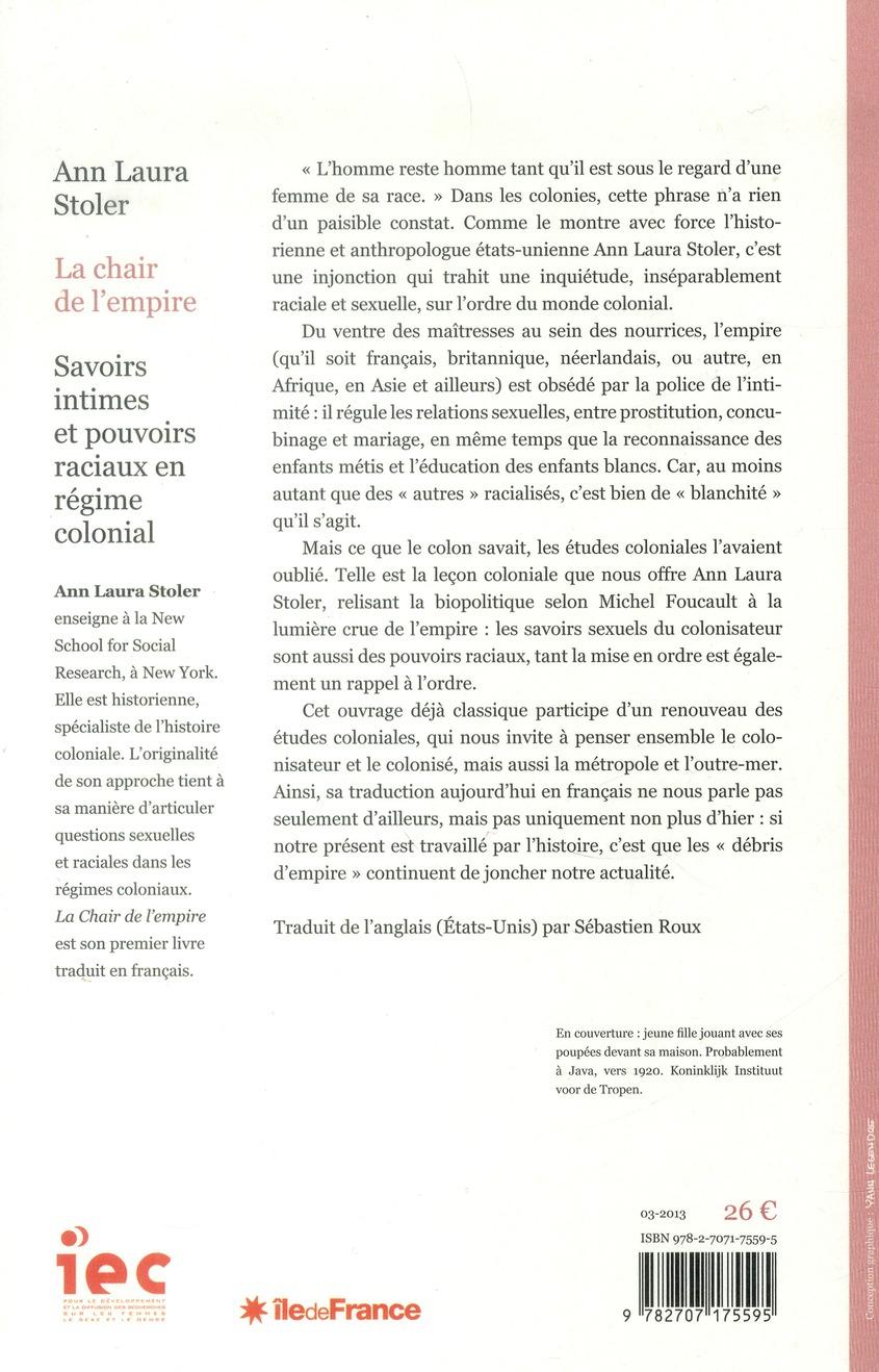 La chair de l'empire ; savoirs intimes et pouvoirs raciaux en régime colonial