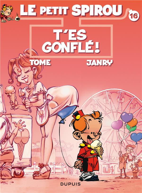 Le Petit Spirou T.16 ; T'Es Gonfle !