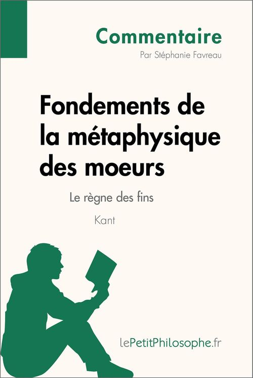 Fondements de la métaphysique des moeurs de Kant - Le règne des fins (Commentaire)
