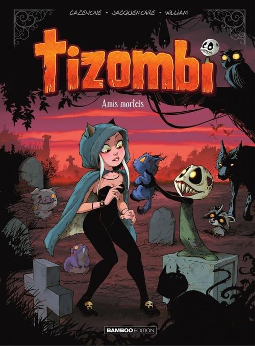 Tizombi T.3 ; amis mortels  - William