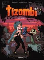 Tizombi T.3 ; amis mortels