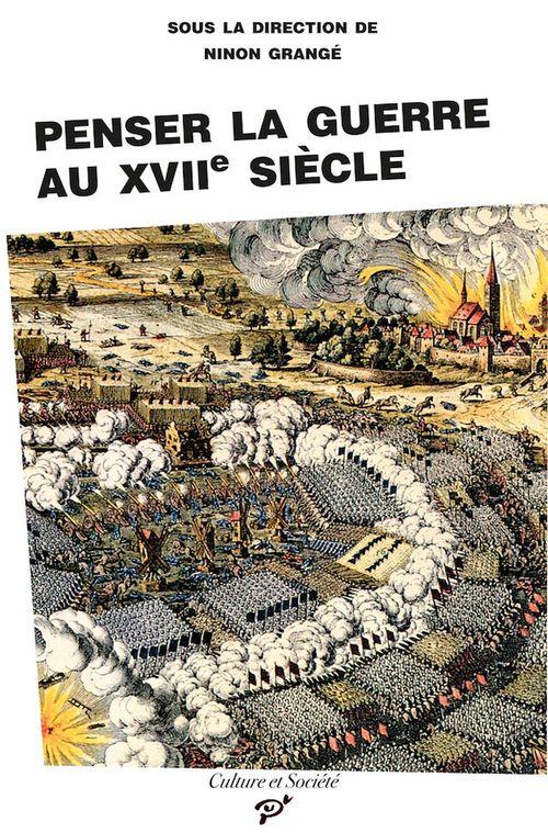 Penser la guerre au XVIIe siècle
