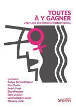 Couverture de Toutes à y gagner ; 20 ans de féminisme intersyndical