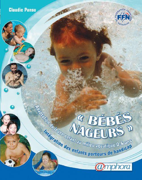 Bebes Nageurs - Adaptation Du Jeune Enfant Au Milieu Aquatique...