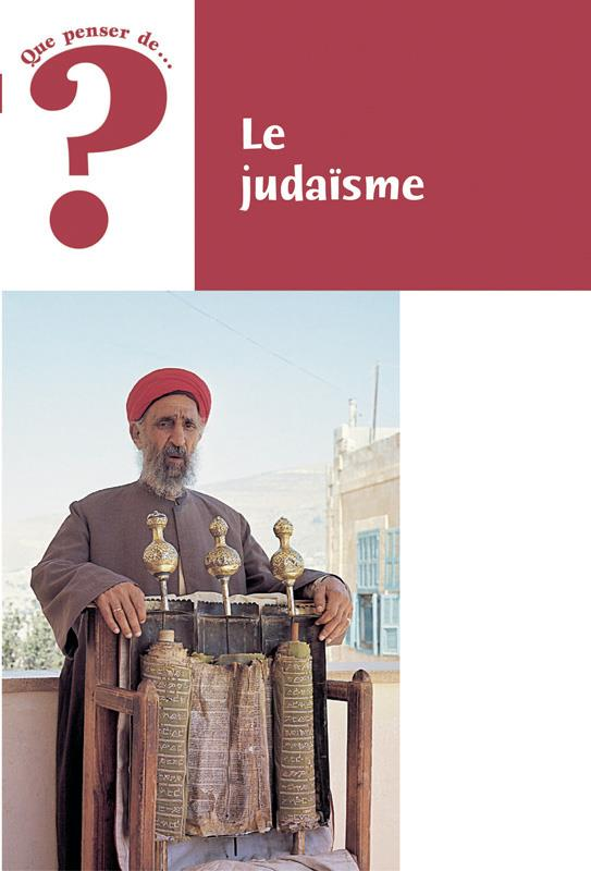 QUE PENSER DE... ?  -  LE JUDAISME
