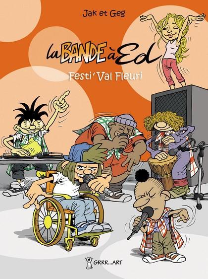 La bande à Ed T.3 ; festi'Val Fleuri