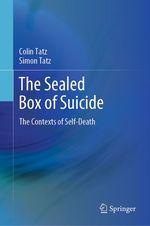 The Sealed Box of Suicide  - Colin Tatz - Simon Tatz