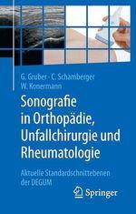 Sonografie in Orthopädie, Unfallchirurgie und Rheumatologie  - Werner Konermann - Gerd Gruber - Christian Schamberger