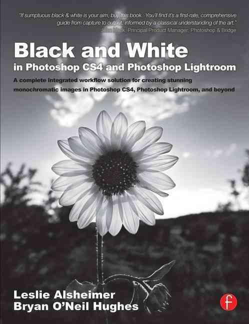 Black and white in photoshop cs4 and lightroom - create stunning images in photoshop cs4