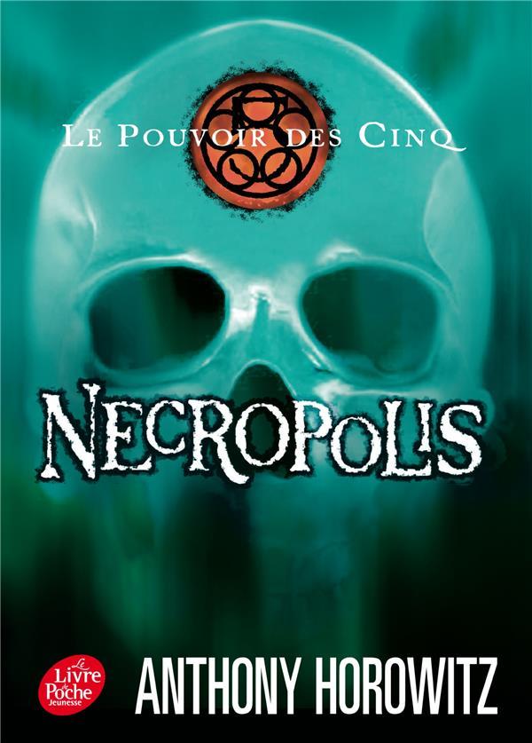 Le Pouvoir Des Cinq T.4 ; Necropolis