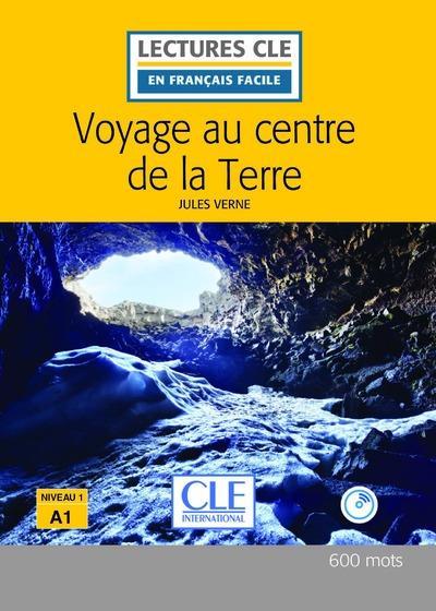 Voyage au centre de la Terre, d'après Jules Verne ; niveau 1 A1 (2e édition)