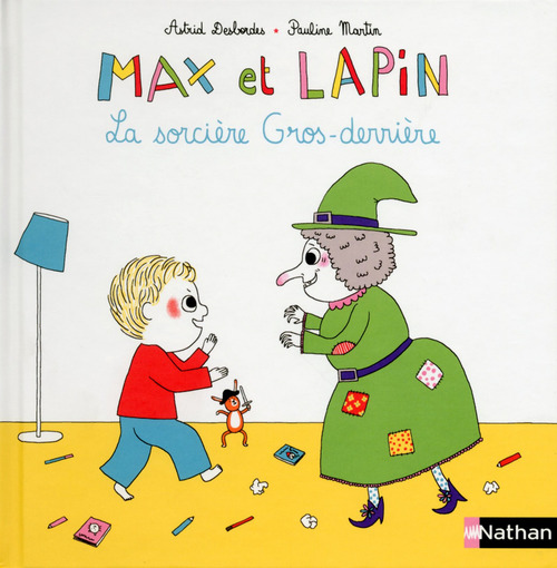 Max et Lapin t.4 ; la sorcière Gros-derrière