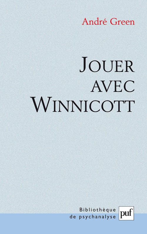 Jouer avec Winnicott (2e édition)