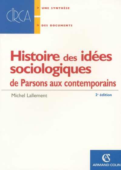 Histoire des idees sociologiques de parsons aux contemporains t.2 (2e édition)