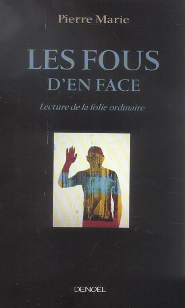Les Fous D'En Face (Lecture De La Folie Ordinaire)