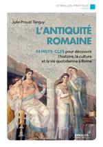 L'Antiquité romaine  - Julie Proust Tanguy