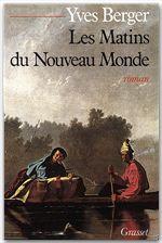 Les matins du Nouveau Monde  - Yves Berger