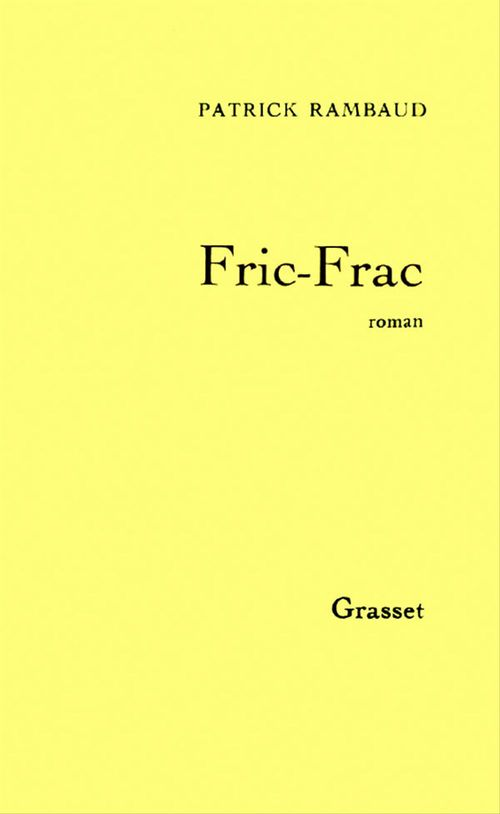 Fric-frac  - Patrick Rambaud
