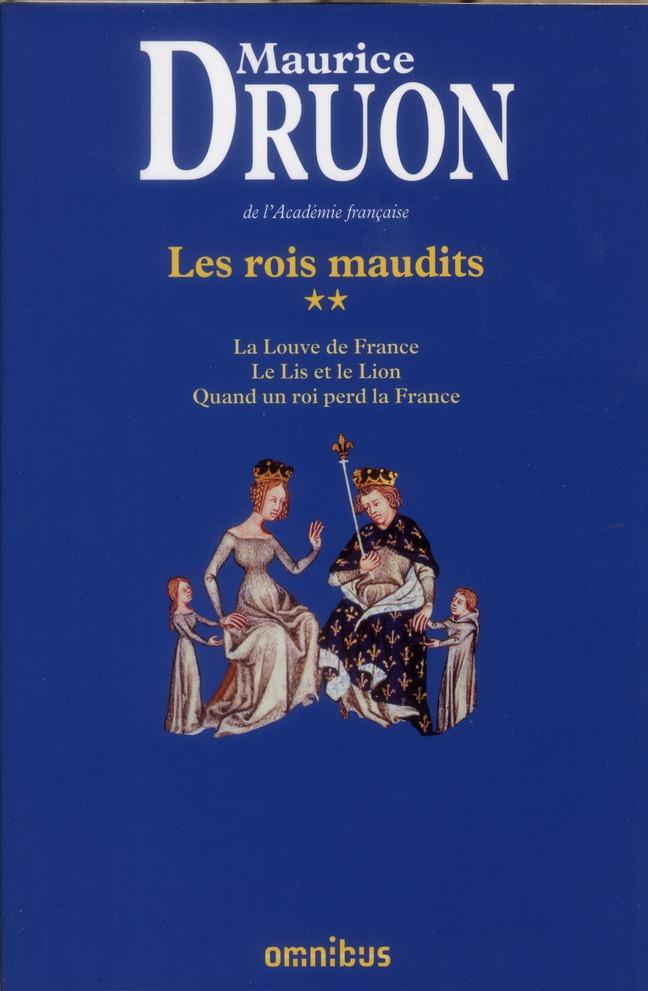 Les Rois Maudits T.2 ; La Louve De France ; Le Lis Et Le Lion ; Quand Un Roi Perd La France