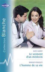 Vente Livre Numérique : Le serment d'un médecin - L'homme de sa vie (Harlequin Blanche)  - Kate Hardy - Maggie Kingsley