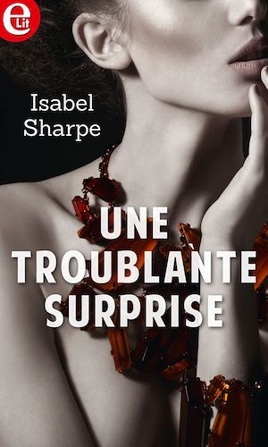 Une troublante surprise  - Isabel Sharpe