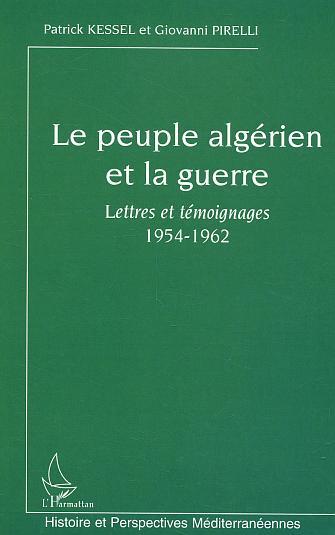 le peuple algérien et la guerre ; lettres et témoignages ; 1954-1962