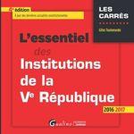 Vente Livre Numérique : L'essentiel des institutions de la Ve République - 4e édition 2016-2017  - Gilles Toulemonde