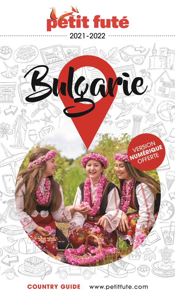 GUIDE PETIT FUTE ; COUNTRY GUIDE ; Bulgarie (édition 2021)