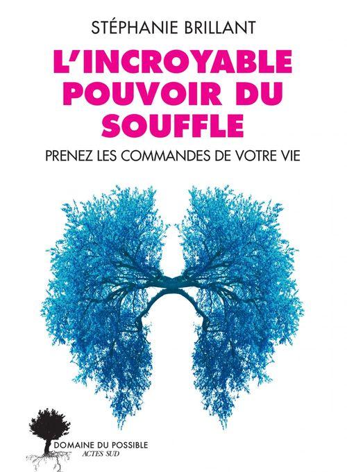 L'incroyable pouvoir du souffle ; améliorez votre santé mentale et physique
