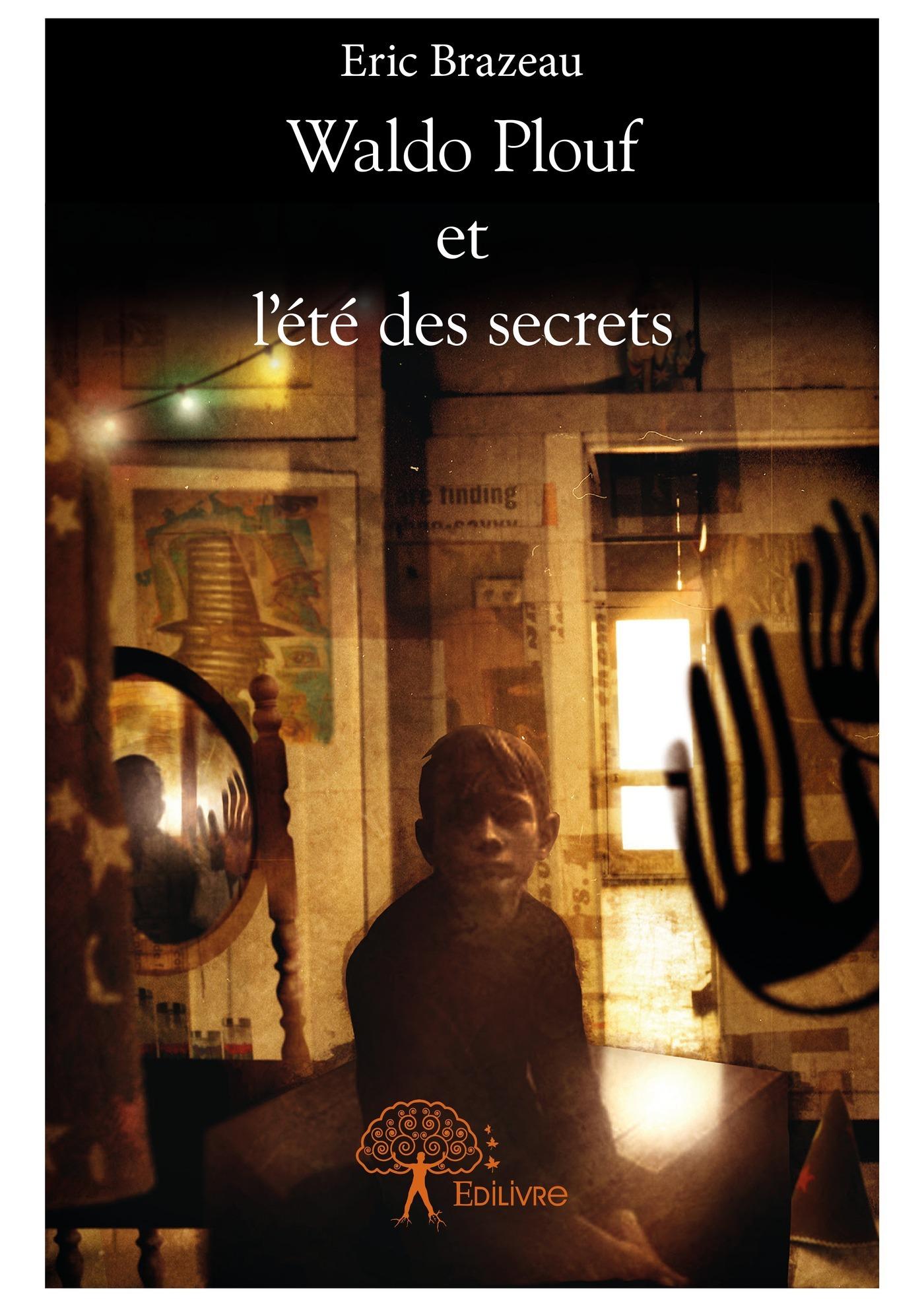 Waldo Plouf et l'été des secrets  - Eric Brazeau