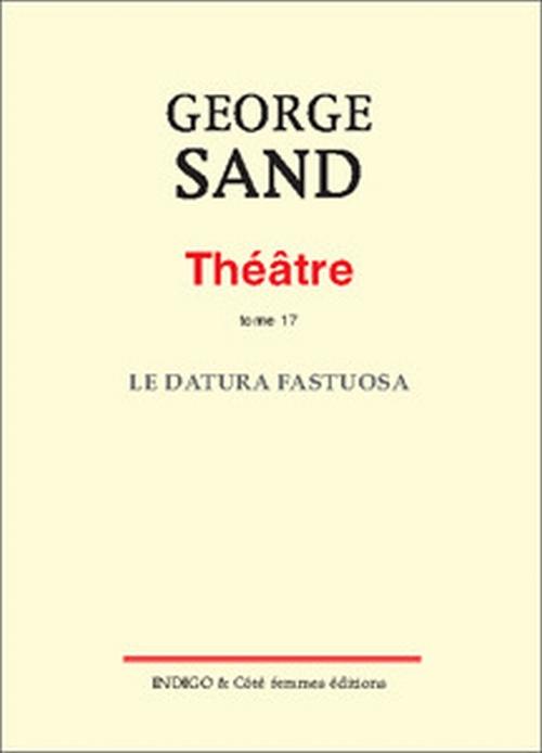 Théâtre t.17 ; le datura fastuosa