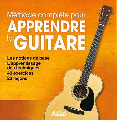 Apprendre la guitare : La méthode complète