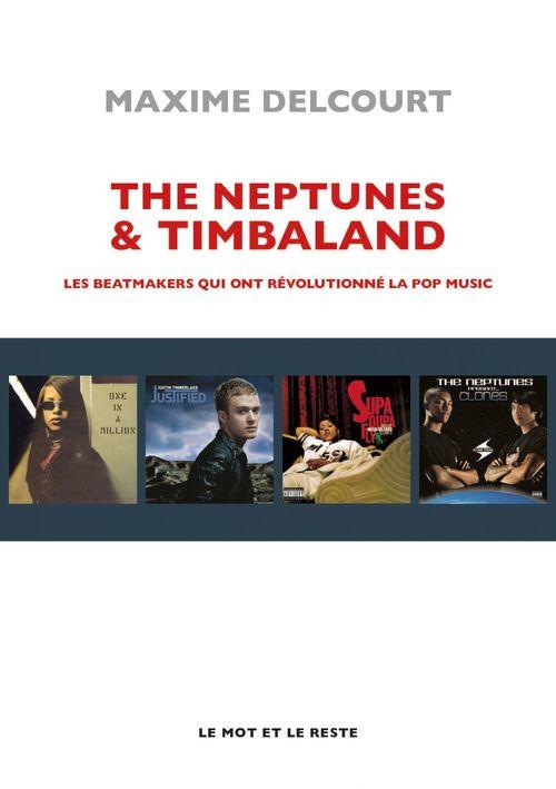 The Neptunes & Timbaland ; les beatmakers qui ont révolutionné la opo music