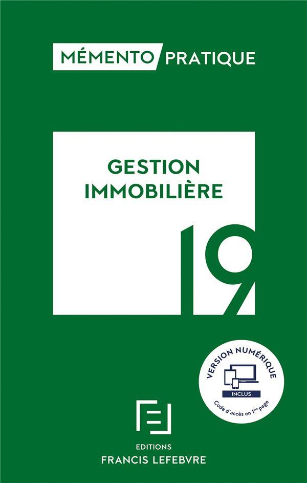 Mémento pratique ; gestion immobilière (édition 2019)