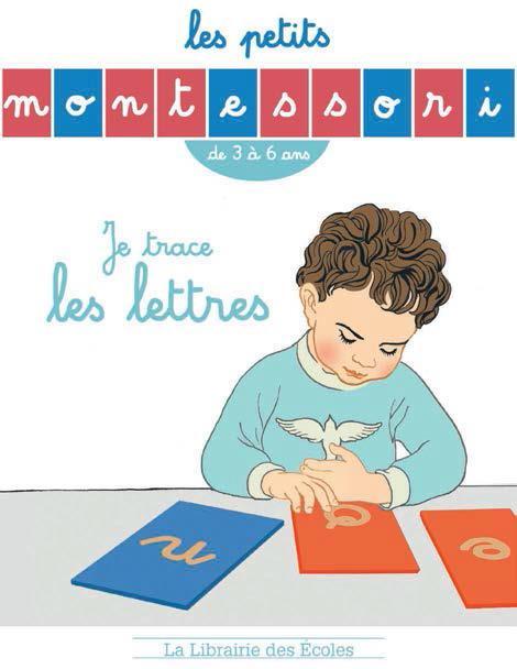 Les petits Montessori ; je trace les lettres