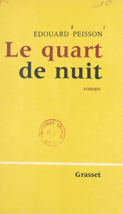 Le quart de nuit  - Edouard Peisson