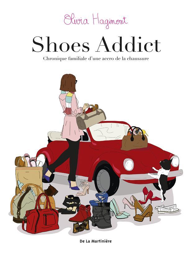 Shoes addict ; chronique familiale d'une accro de la chaussure