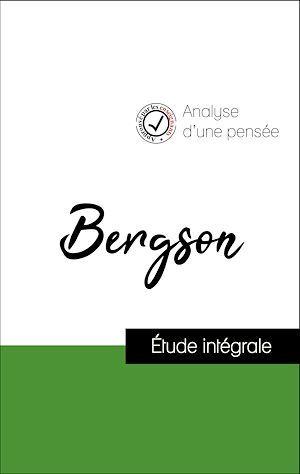 Analyse d'une pensée : Henri Bergson (résumé et fiche de lecture plébiscités par les enseignants sur fichedelecture.fr)