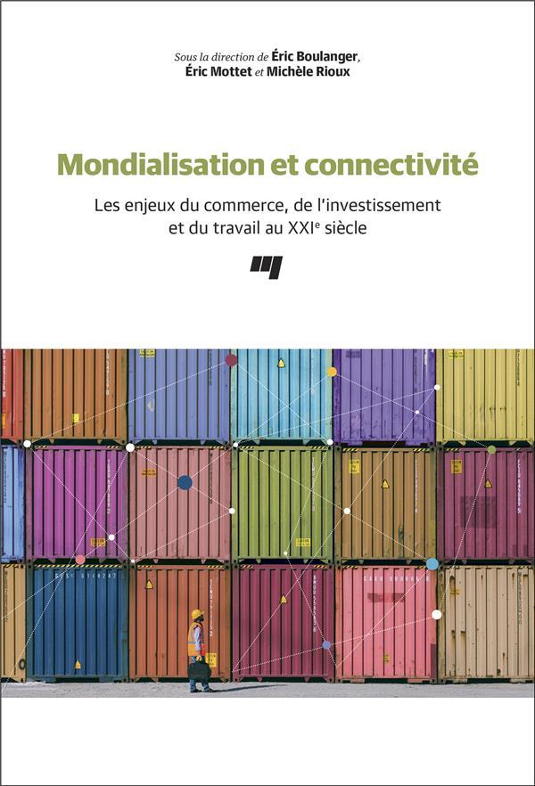 Mondialisation et connectivité ; les enjeux du commerce, de l'investissement et du travail au XXIe siècle