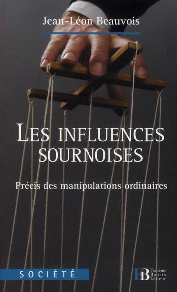 Les influences sournoises ; précis des manipulations ordinaires