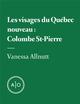 Les visages du Québec nouveau: Colombe St-Pierre  - Vanessa Allnutt