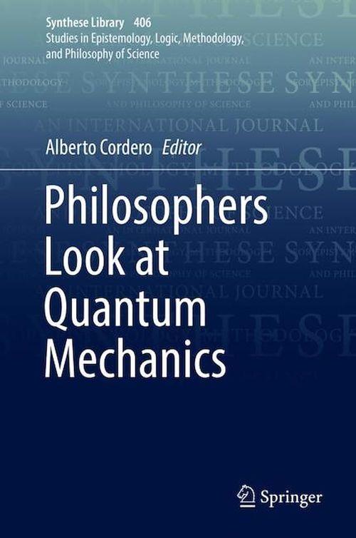 Philosophers Look at Quantum Mechanics
