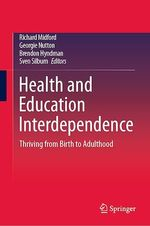 Health and Education Interdependence  - Brendon Hyndman - Richard Midford - Georgie Nutton - Sven Silburn