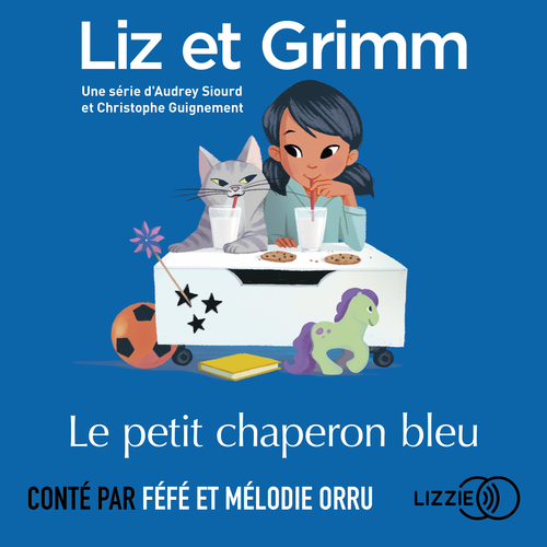 Vente AudioBook : Liz et Grimm - Le petit chaperon bleu  - Christophe GUIGNEMENT  - Audrey SIOURD